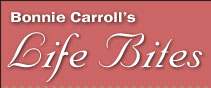 Bonnie Carroll's Life Bites News