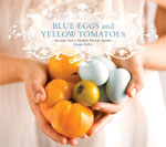 Blue Eggs and Yellow Tomatoes - by Jeane Kelley