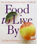 Food to Live By - by Myra Goodman with Linda Holland and Pamela McKinstry